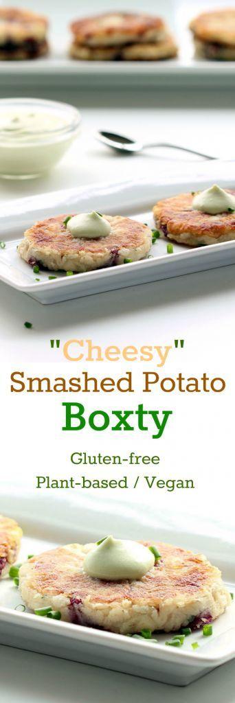 "Recipe: ""Cheesy"" Smashed Potato Boxty (Gluten-Free, Vegan / Plant ..."