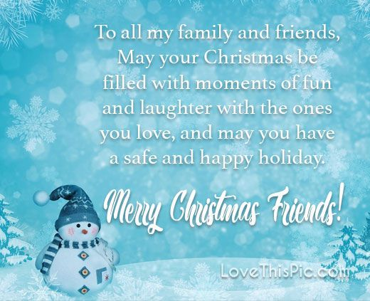 To All My Family And Friends Love Family Friends Christmas Merry Christmas Christmas Quotes Seaso Christmas Love Quotes Happy Facebook Holiday Season Christmas