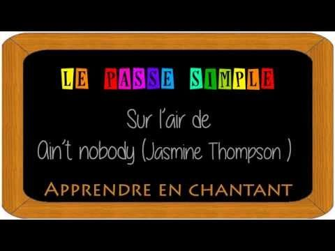 [PEDAGOGIE] Le passé simple (Ain't nobody - Jasmine Thompson) - YouTube
