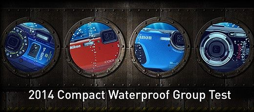 2014 Waterproof Camera Roundup: Digital Photography Review