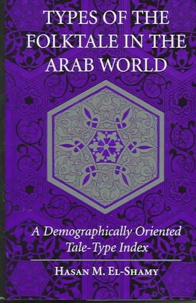Types of the Folktale in the Arab World: A Demographically Oriented Tale-Type Index