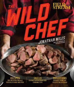 Field & Stream magazines Jonathan Miles brings us from field to table with the best recipes, techniques, and tools from his hugely popular column, along with new content for every wild game fan and bu