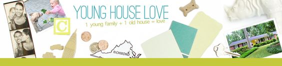 Young House Love - One young family + one old house = love. - Part 4