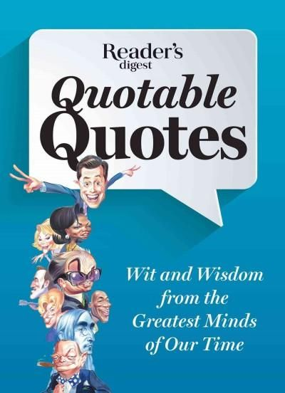Quotable Quotes: All New Wit & Wisdom from the Greatest Minds of Our Time