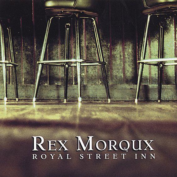 Rex Moroux - Royal Street Inn
