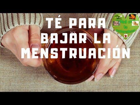 Té Para Bajar La Menstruación Por Retraso De 2 Días Hasta 25 Días Por Alteraciones Hormonales Youtube Menstruacion Retraso Menstrual Alteraciones Menstruales
