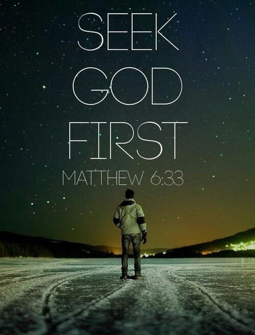 Seek God first. Matthew 6:33 #faith #Bible #verses: