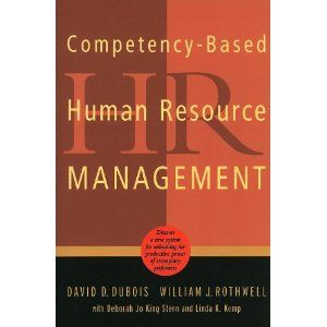 Competency-based human resource management / David D. Dubois, William J. Rothwell ; with Deborah Jo King Stern, Linda K. Kemp