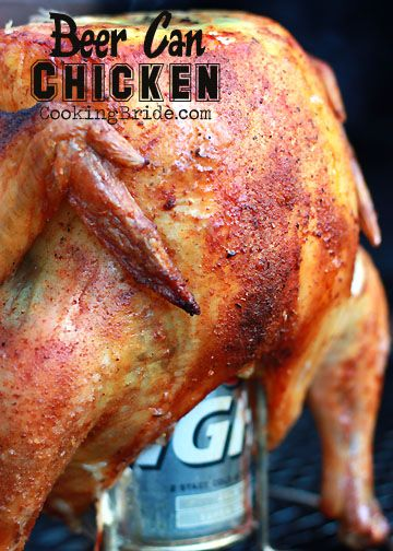 Beer can chicken - CookingBride.com I've never tried this. I wonder if it tastes good and is easy