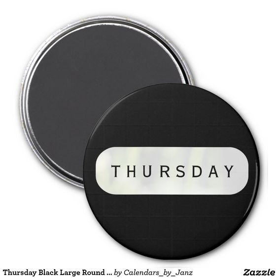 Thursday Black Large Round Magnet by Janz