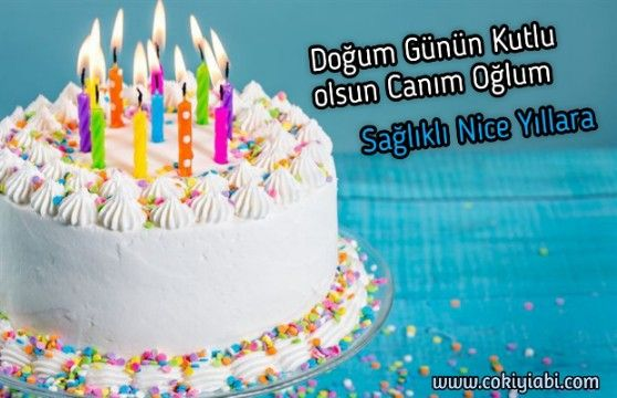Ogluma En Guzel Dogum Gunu Mesajlari Guzel Sozler Desserts Cake Birthday Cake