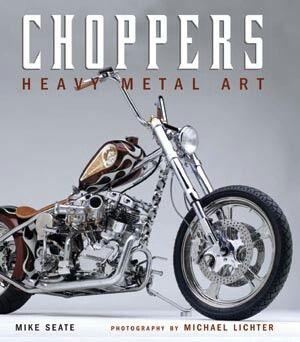 Choppers Heavy Metal Art, Michael Lichter