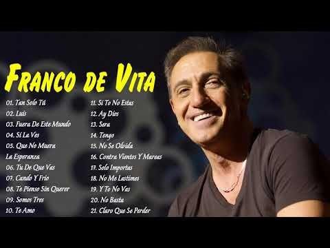 Franco De Vita Todos Sus 30 Grandes Exitos Inolvidables Las 20 Mejores Canciones De Franco De Vit Franco De Vita Musica Romantica Musica Romantica En Español