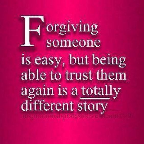 Forgiving does not mean forgetting.