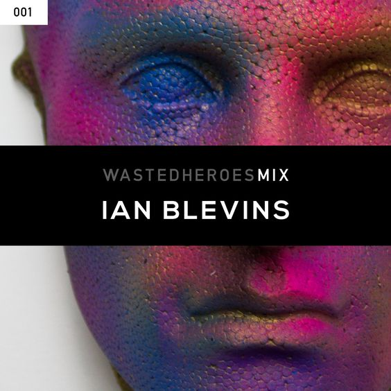 Wasted Heroes 001 mix by Ian Blevins.  http://www.wastedheroes.com/mix/001-ian-blevins/