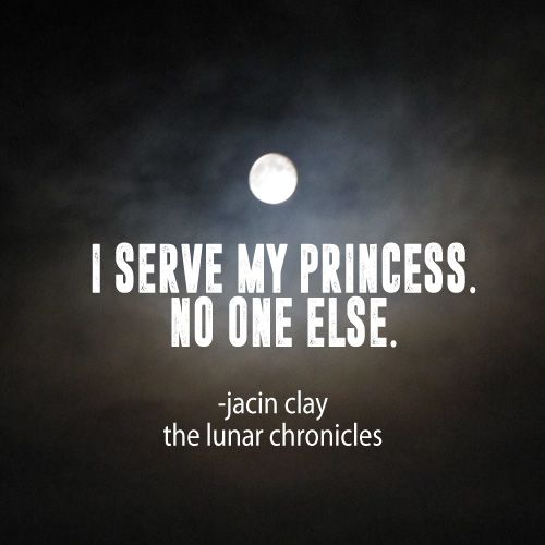 The Lunar Chronicles quote: I serve my princess. No one else. -Jacin Clay