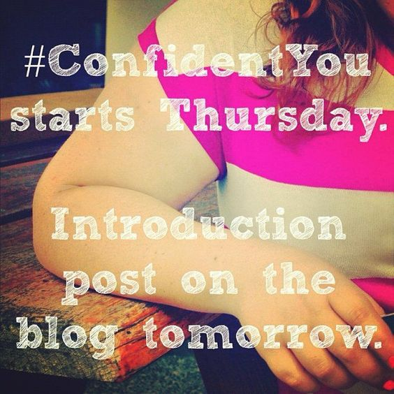 Coming Soon!! 28 Days to a More Confident You. #ConfidentYou