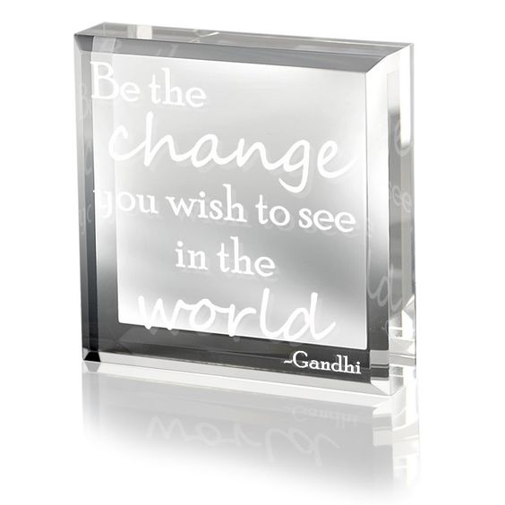 Kate Posh - Be the change you wish to see in the world Keepsake; Paperweight