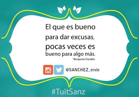 El que es bueno para dar excusas... #TuitSanz l #frases #Lunes #Motivación #Frasesdevida
