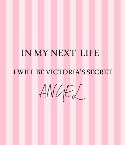 One of my biggest dreams and goals is to become a Victoria Secret Model. I have always wanted to be a model and a lot of my favorite people are Victoria Secret models so I want to be a Angle one day,.(Long Term):