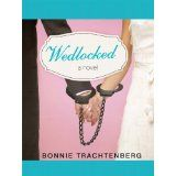 Wedlocked: A Novel (Kindle Edition)By Bonnie Trachtenberg