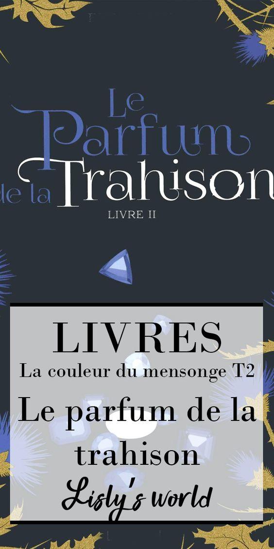 La couleur du mensonge tome 2 : Le parfum de la trahison
