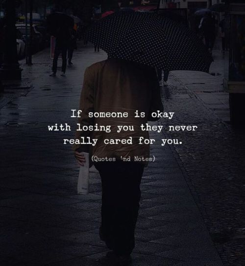Best Life Quotes If Someone Is Okay With Losing You They Never Really Cared For You Via Https Ift Tt 2ey Life Quotes Nightmare Quotes Heartbroken Quotes