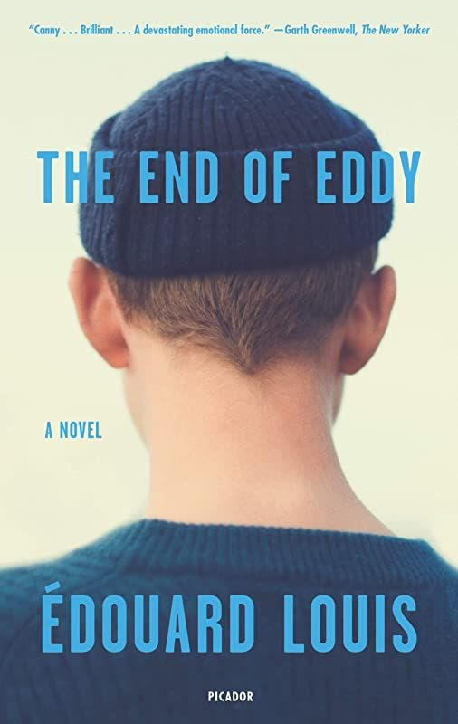 Read Book The End Of Eddy A Novel By Edouard Louis And Michael Lucey