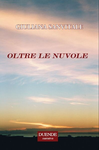 Intervista di Carina Spurio a Giuliana Sanvitale ed al suo Oltre le nuvole