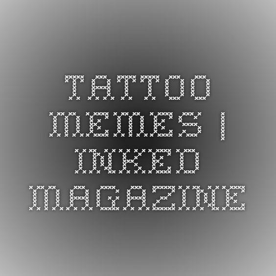Tattoo Memes | Inked Magazine