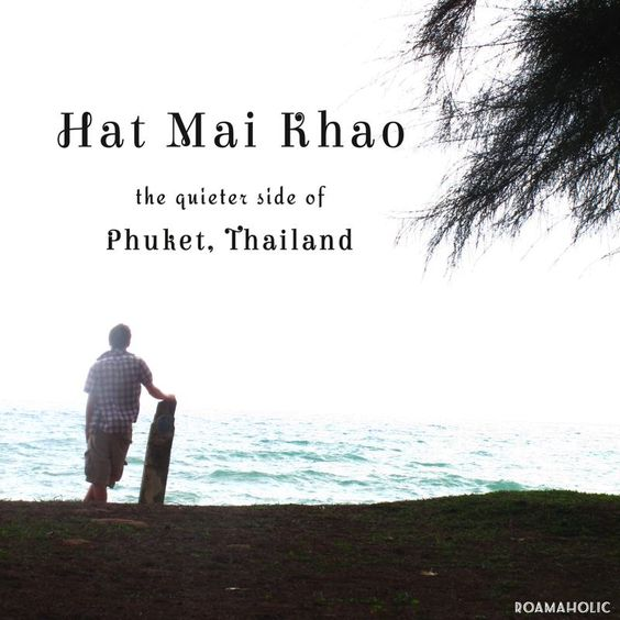 Hat Mai Khao: The Quieter Side of Phuket, Thailand via @Shaz Lake