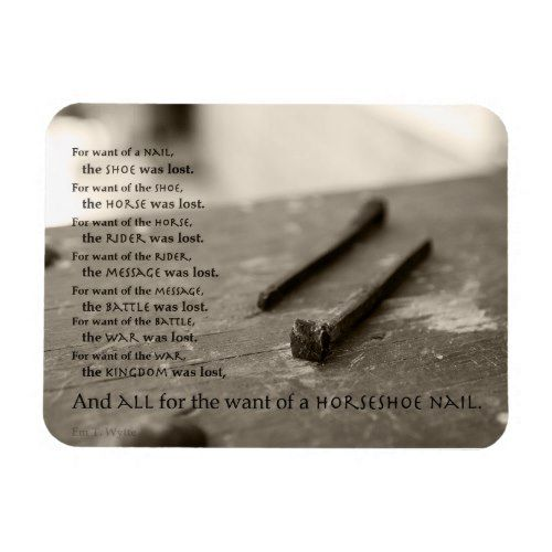 For Want Of A Nail Saying Magnet 3 By 4 Zazzle Com Old Quotes Horseshoe Nail Sayings