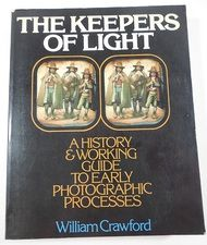 Keepers of Light: History & Guide to Early Photography - William Crawford, 1979