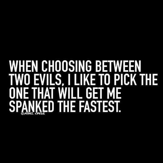 When choosing. .: