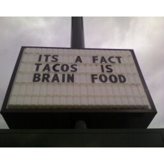 Tacos Is Brain Food - This may require some additional information for verification.