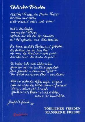 Tödlicher Frieden - Gedichte - Poesie der Ruinen - Nur die Zukunft sehen von Manfred H Freude, http://www.amazon.de/dp/3867031118/ref=cm_sw_r_pi_dp_745Ytb1M3ZG9Y