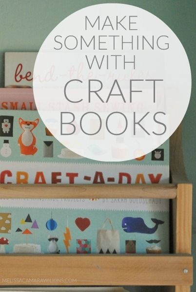 Craft books for inspiration to make something.