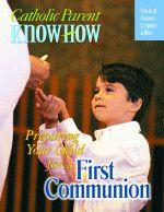 Catholic Parent Know-How: First Communion