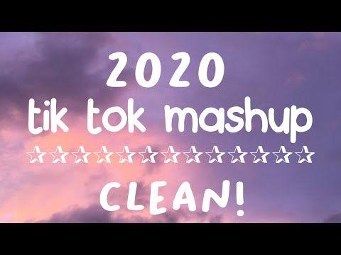 Tik Tok Mashup 2020 Clean Youtube Song Playlist Rap Songs Best Rap Songs