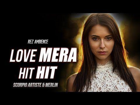 Love Mera Hit Hit Remix Scorpio Artiste Merlin Neeraj Shridhar Latest Bollywood Remix 2018 Youtube Muzik