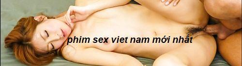 phim sex việt nam
