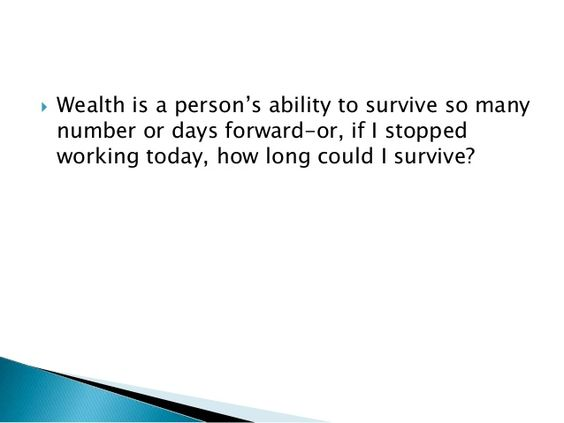  Wealth is the measure of the cash flow from the asset column with the expense column.