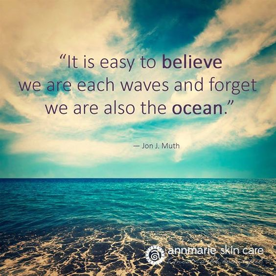 """""""It is easy to believe we are waves and forget we are also the ocean."""" :-)  #organicskincare #honestwildbeautiful #quote"""
