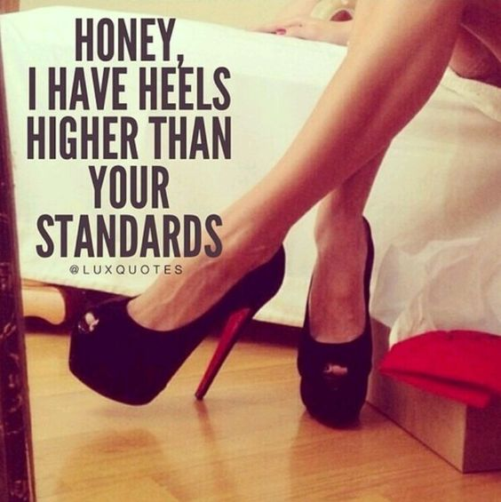 "#heels #Louboutin ""honey, I have heels higher than your standards"""