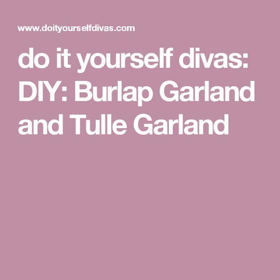 do it yourself divas: DIY: Burlap Garland and Tulle Garland