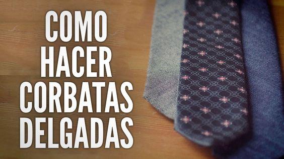 Como Hacer Corbatas Delgadas - YouTube
