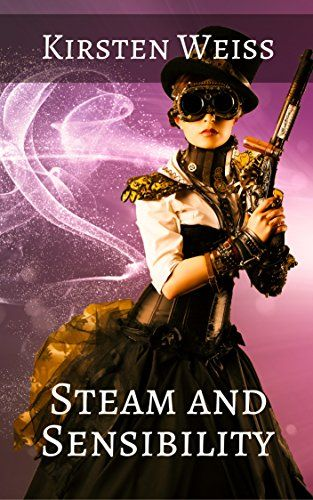 Steampunk - Steam and Sensibility (Sensibility Grey Steampunk Novels of Suspense Book 1)