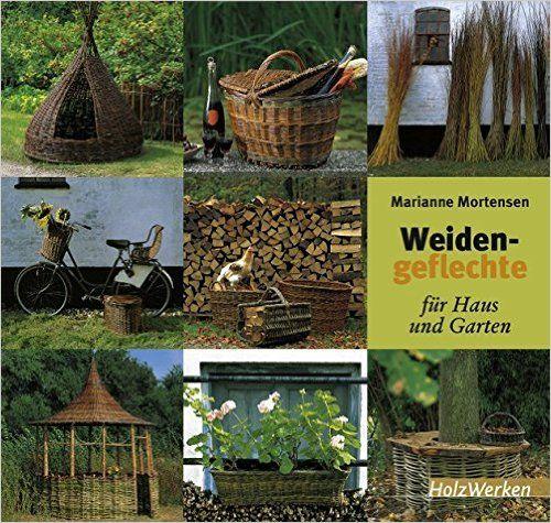 Weidengeflechte für Haus und Garten (HolzWerken) Amazonde - haus und garten