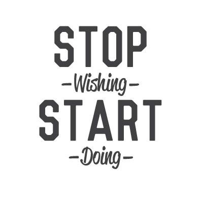 wall quote - stop wishing start doing | nachrichten, motivation