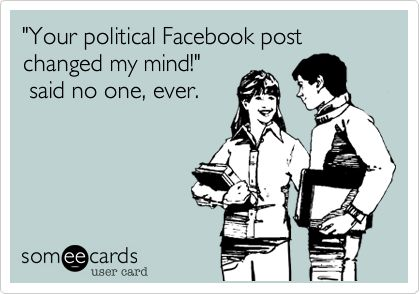 Yep.  I'm so SICK of all the stupid political crap being posted!!! Whatever happened to silent vote?